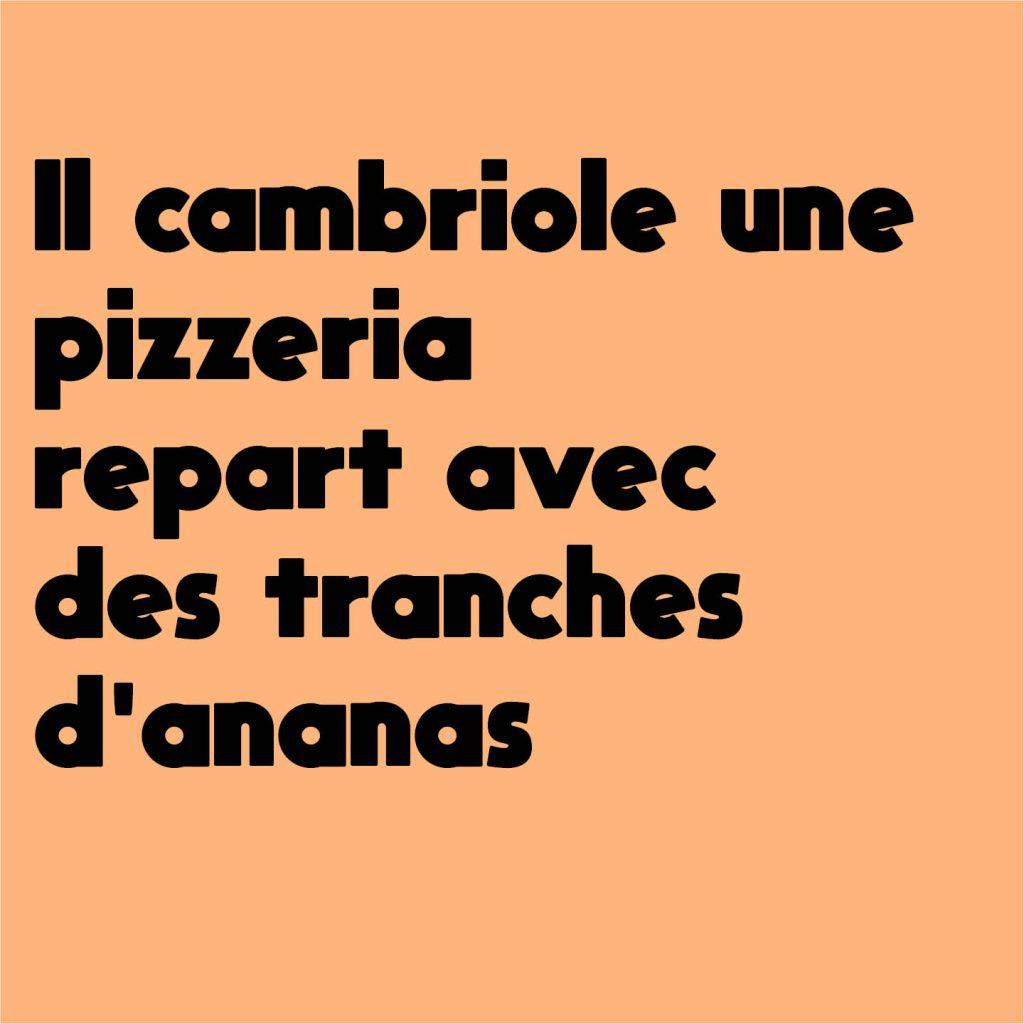 cambriolage-pizzéria-ananas