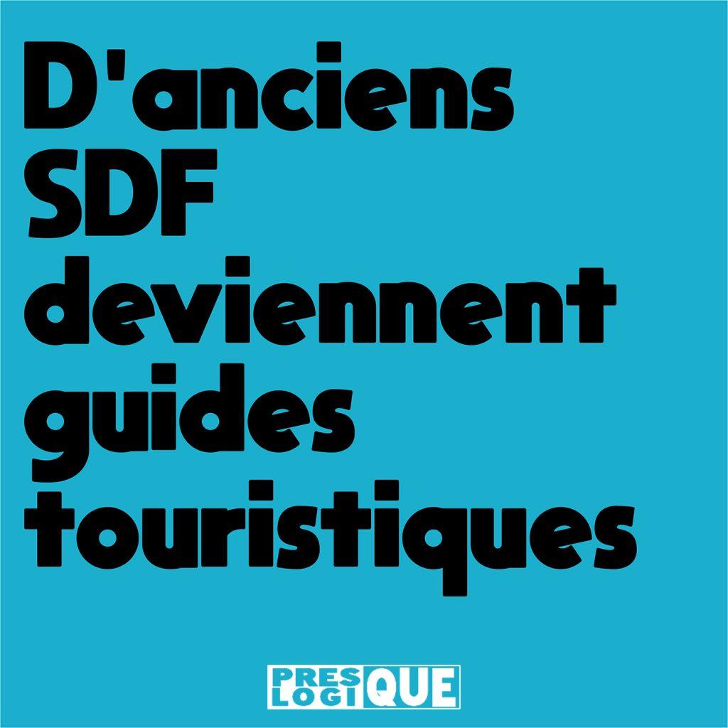 D'anciens SDF deviennent guides touristiques