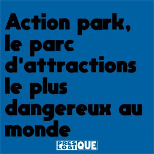 Action park, le parc d'attractions le plus dangereux au monde