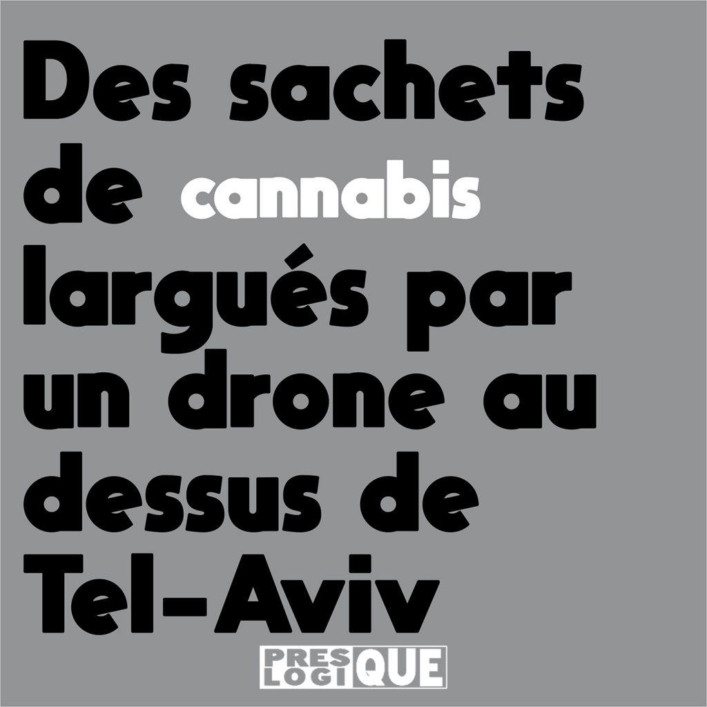 Des sachets de cannabis largués par un drone au-dessus de Tel-Aviv