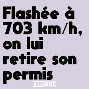 Flashée à 703 km/h, on lui retire son permis