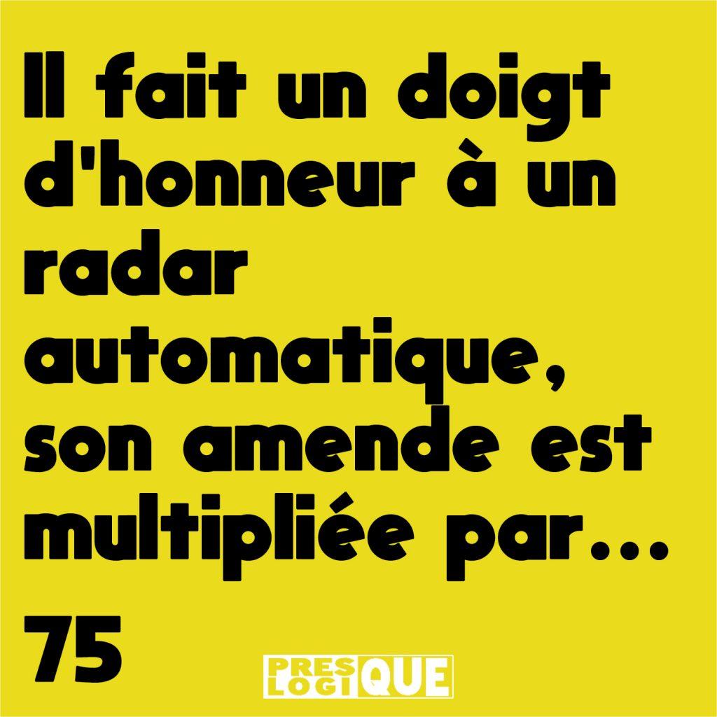 il FAIT UN DOIGT D'HONNEUR À UN RADAR AUTOMATIQUE, SON AMENDE EST MULTIPLIÉE PAR 75