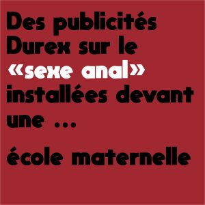 Des publicités Durex sur le «sexe anal» installées devant une école maternelle