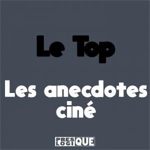 top anecdotes ciné