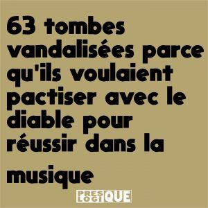 63 tombes vandalisées parce qu'Ils voulaient pactiser avec le diable pour réussir dans la musique.