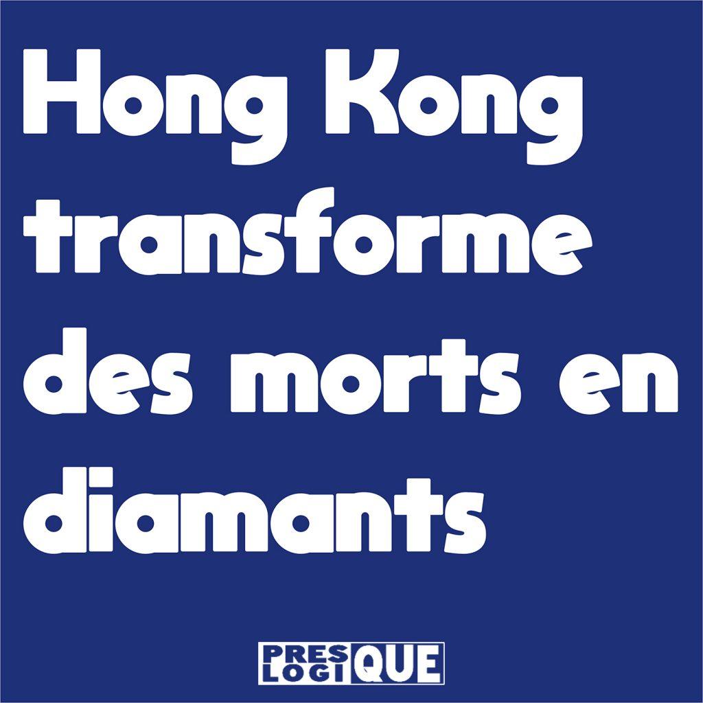 Hong Kong transforme des morts en diamants
