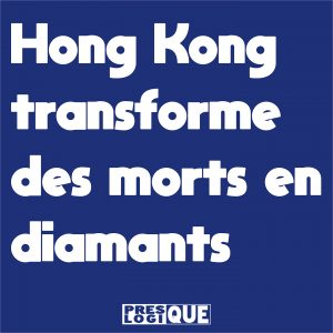 Hong Kong transforme des morts en diamants