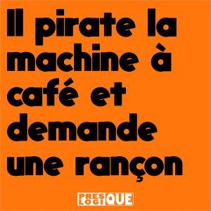 Il pirate la machine à café et demande une rançon