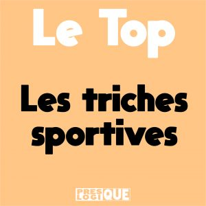 le top triches sportives